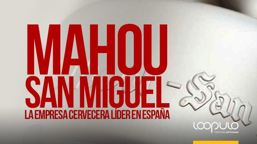 MAHOU SAN MIGUEL   La empresa cervecera líder en España – Loopulo