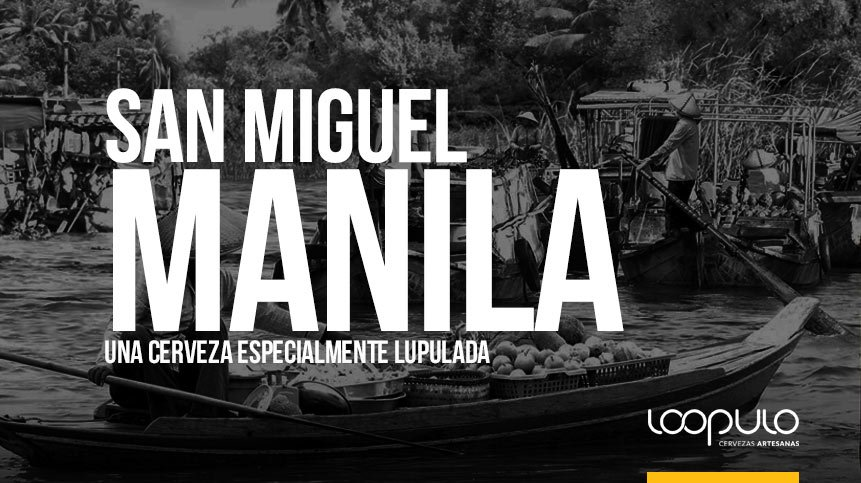 San Miguel MANILA, una cerveza especialmente lupulada – Loopulo