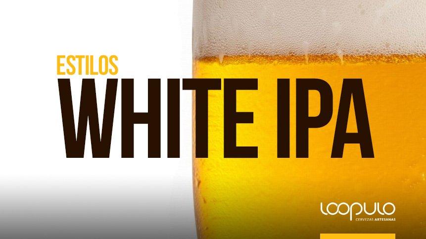 Estilo de cerveza, IPA Blanca. Según la BJCP – Loopulo