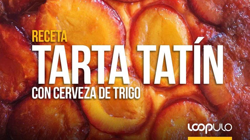 Receta de TARTA TATÍN con cerveza de TRIGO – Loopulo