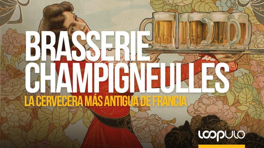 Brasserie Champigneulles, la cervecera más antigua de Francia – Loopulo