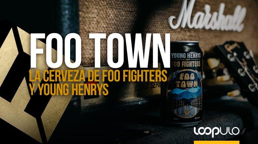 FOO TOWN, la cerveza de Foo Fighters y Young Henrys – Loopulo