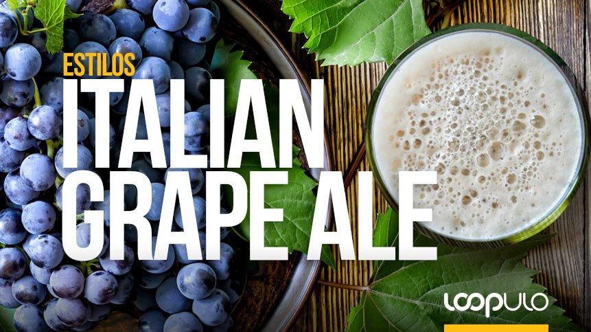 Italian Grape Ale, el resurgir de la cerveza italiana con uvas – Loopulo