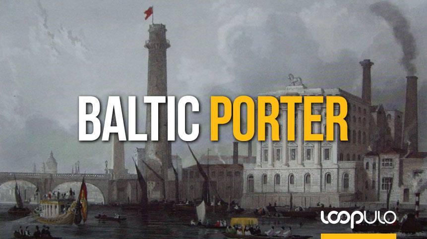 Baltic Porter, la historia de un estilo forjada en diferentes países – Loopulo