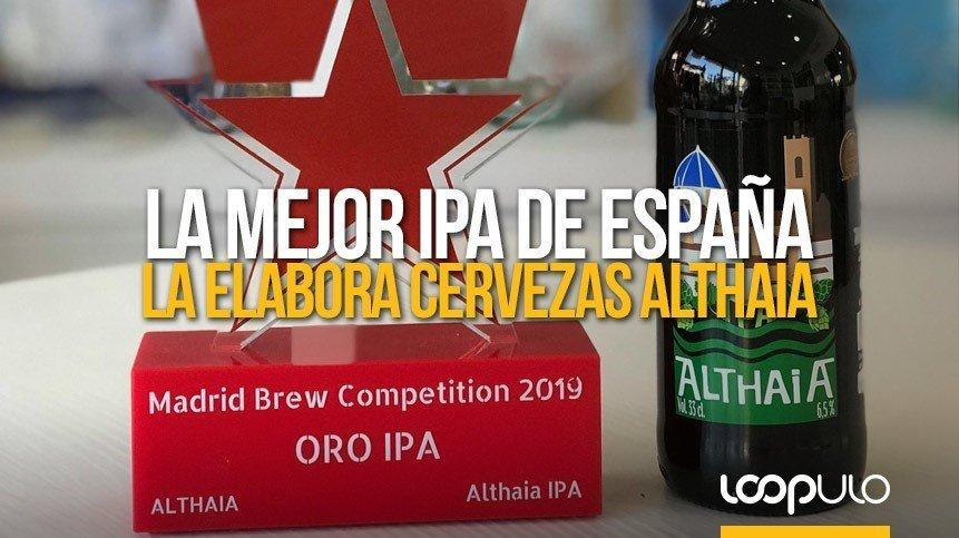 La mejor IPA de España, en 2019, la elabora Cervezas Althaia – Loopulo
