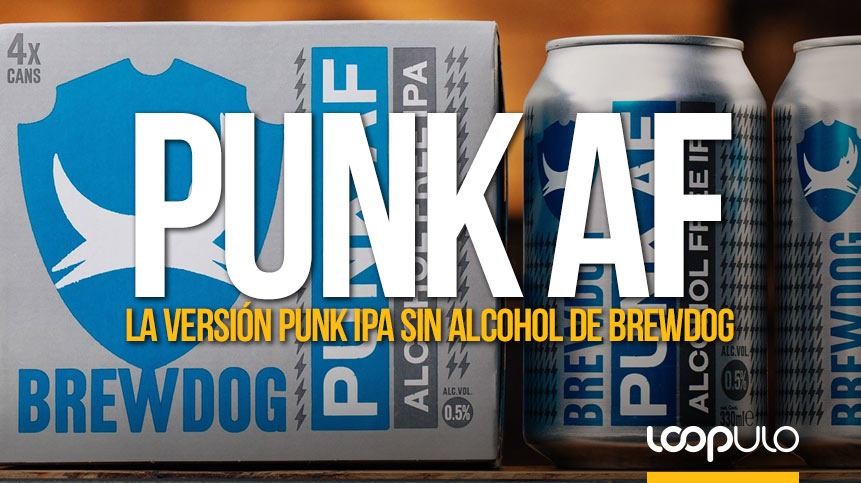 Punk AF, la versión sin alcohol de la Punk IPA de BrewDog – Loopulo