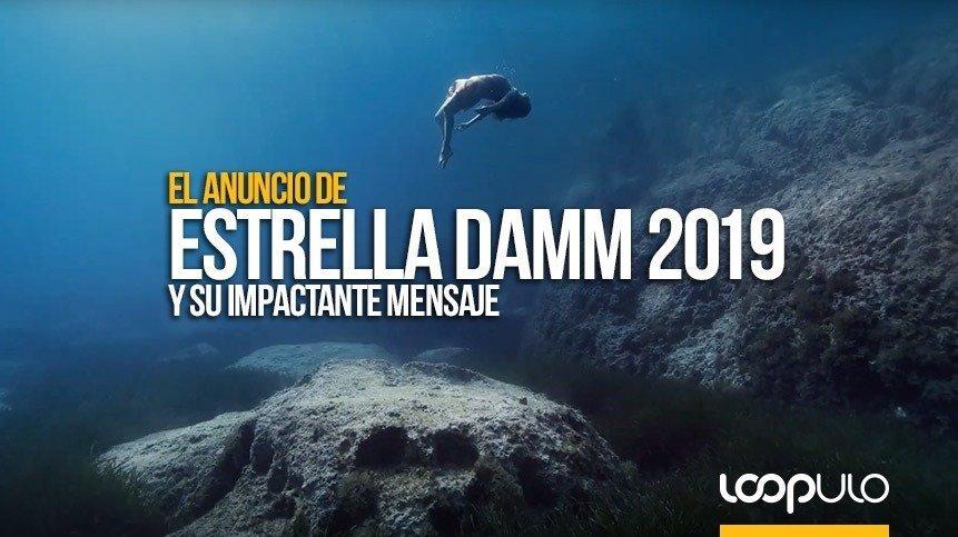 El anuncio de Estrella Damm 2019 y su impactante mensaje – Loopulo