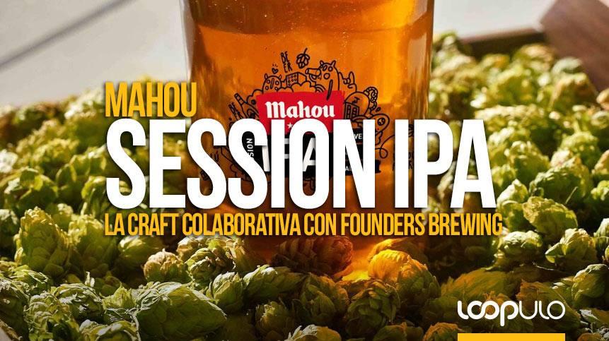 Mahou Session IPA, la craft colaborativa con Founders Brewing – Loopulo