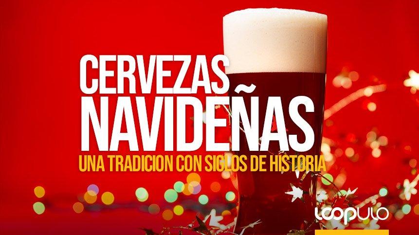 Cervezas de Navidad, una tradición con siglos de historia – Loopulo