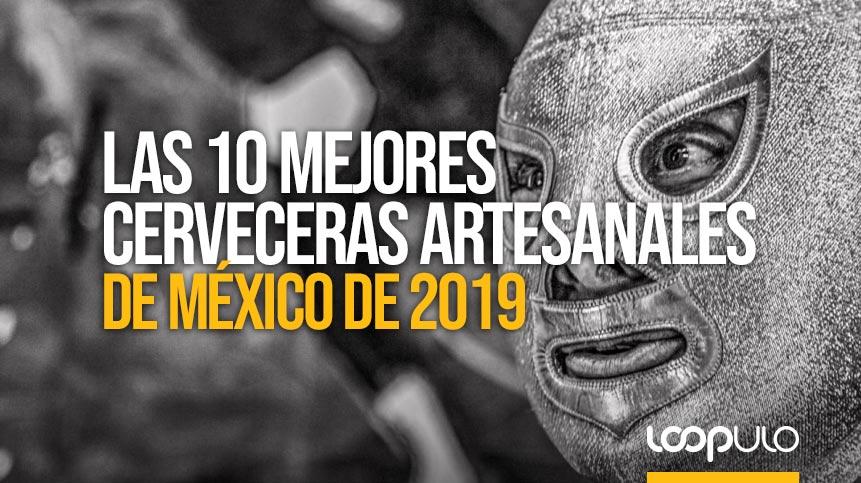 Las 10 mejores cerveceras artesanales de México [de 2019] – Loopulo