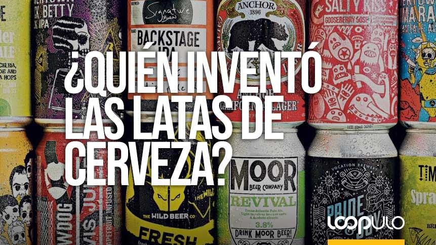 ¿Sabes quién inventó las latas de cerveza?