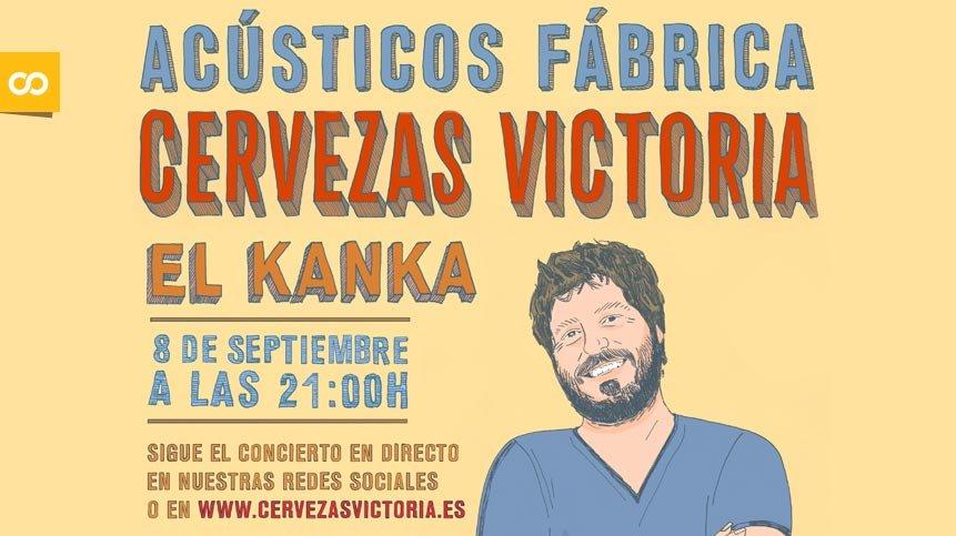 Cervezas Victoria celebrará su 92º aniversario con el concierto acústico de El Kanka vía streaming - Loopulo